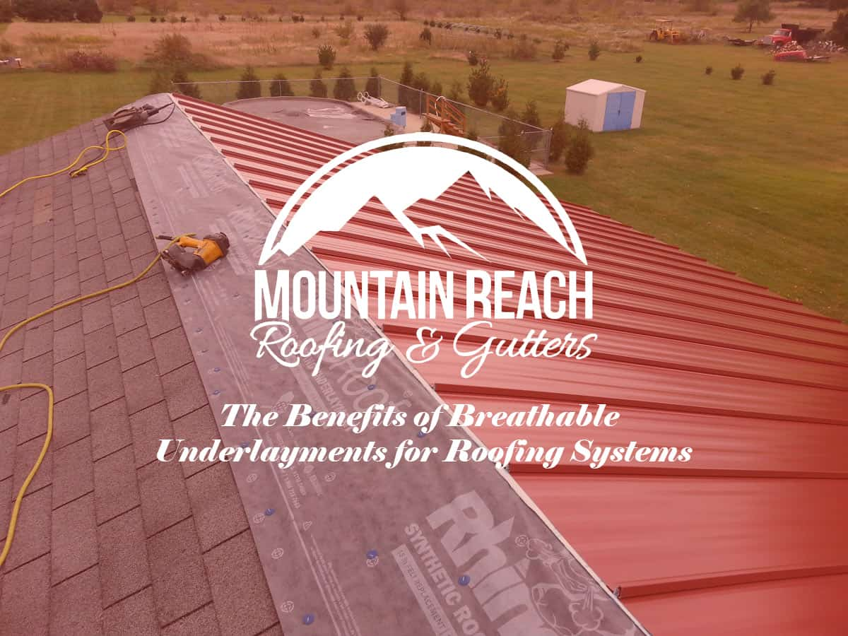 The Benefits Of Breathable Underlayments For Roofing Systems