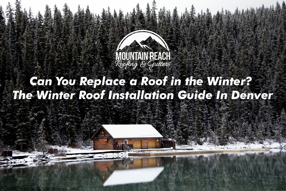 Can You Replace a Roof in the Winter The Winter Roof Installation Guide In Denver