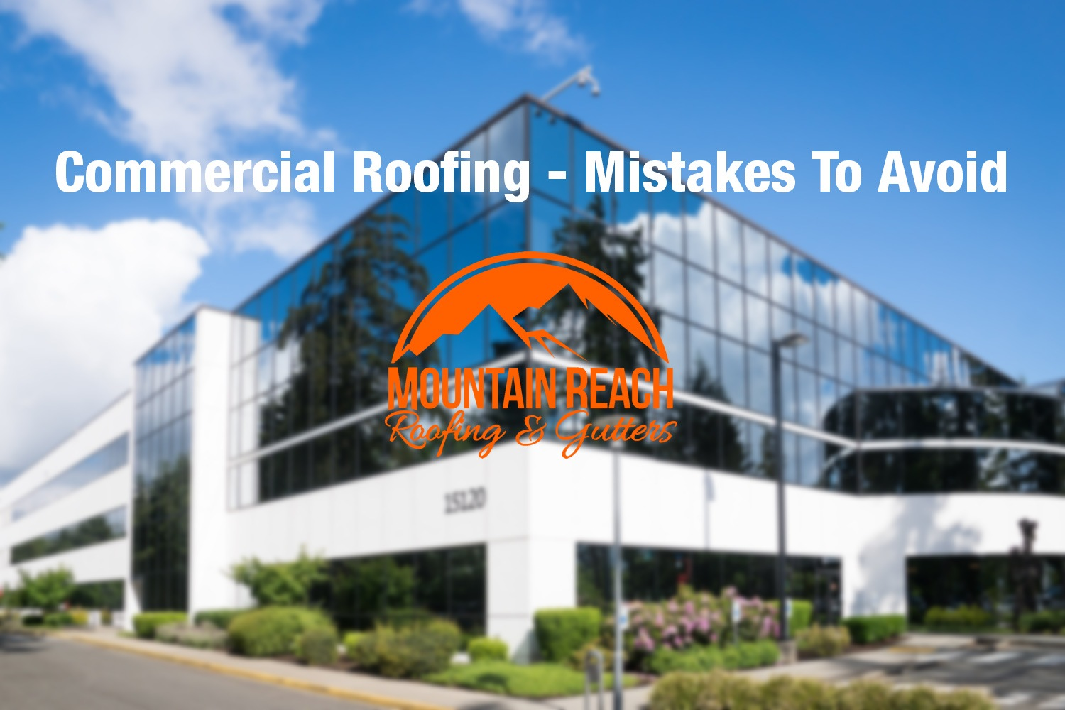 Commercial Roofing - Mistakes To Avoid