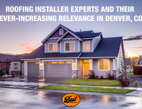 Roofing installer experts and their ever-increasing relevance in Denver, CO