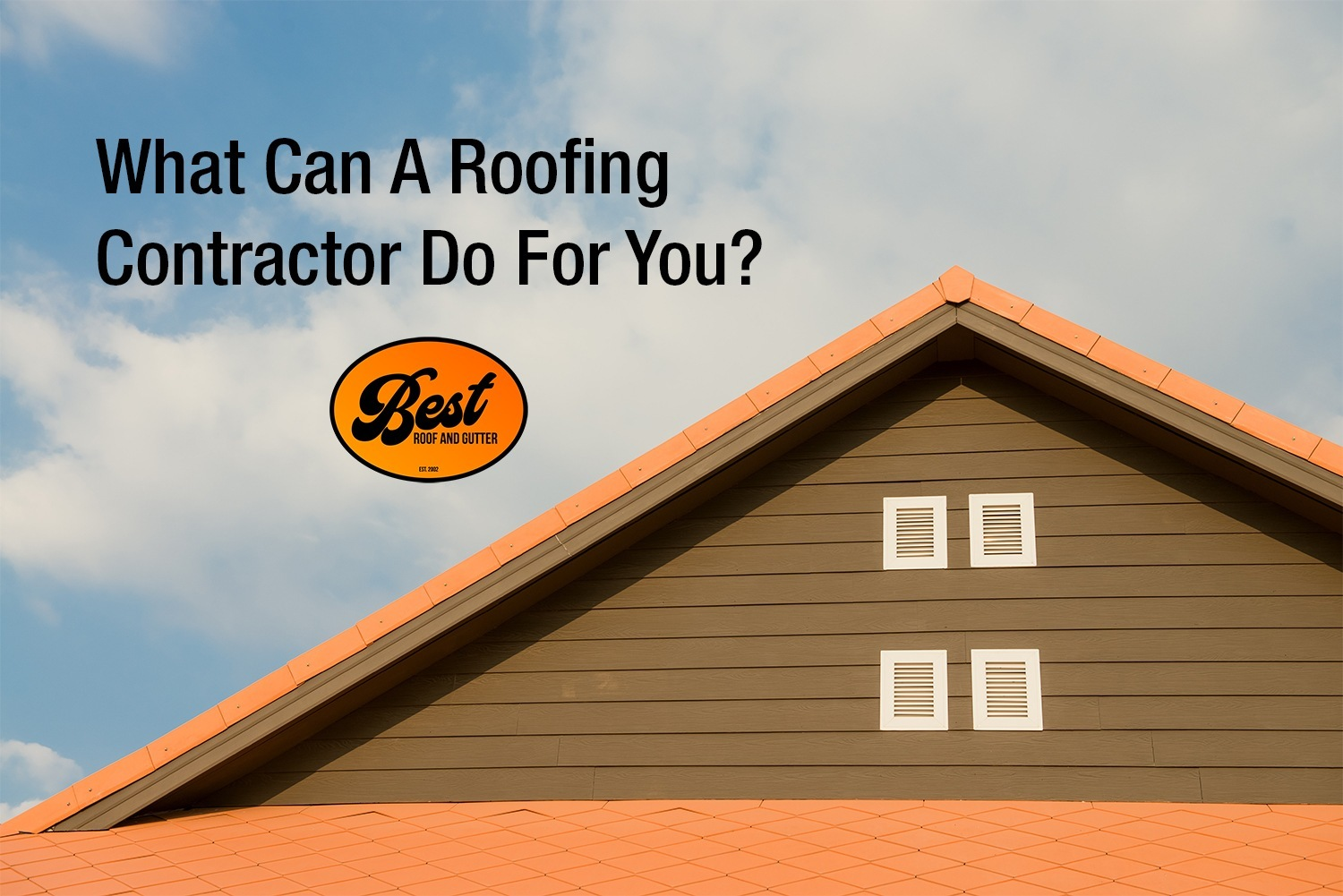 What Can A Roofing Contractor Do For You