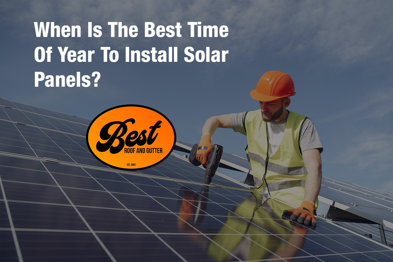 When Is The Best Time Of Year To Install Solar Panels