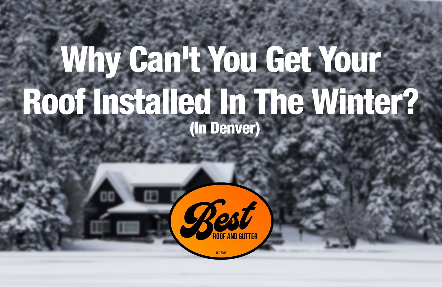 Why Can't You Get Your Roof Installed In The Winter? (Denver)