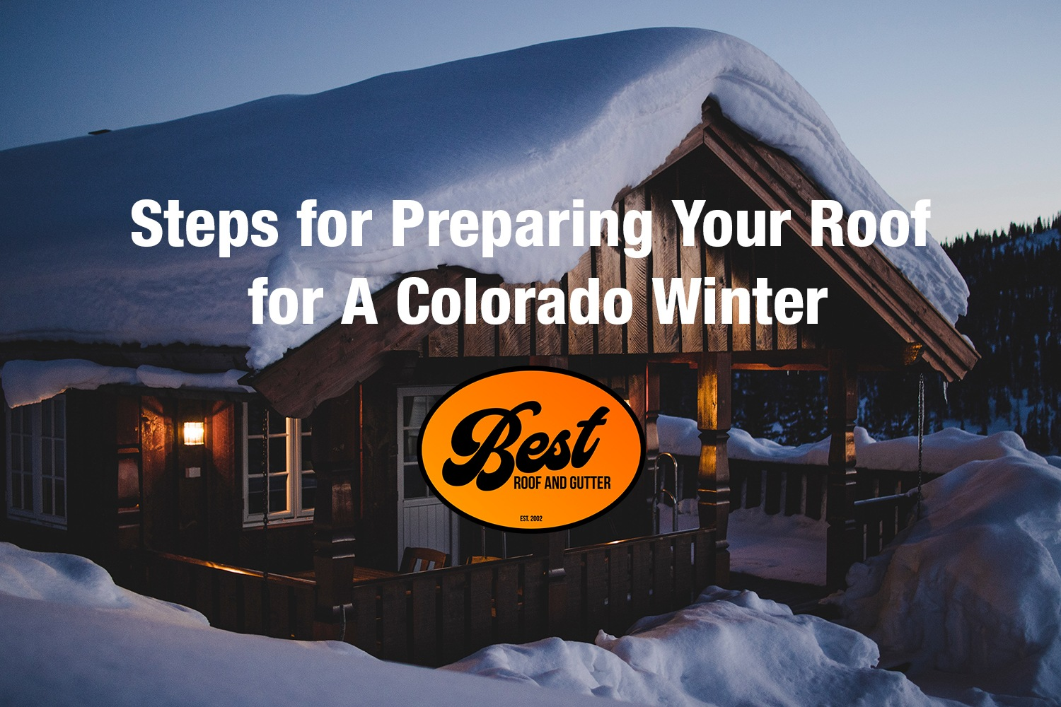 Steps for Preparing Your Roof for A Colorado Winter
