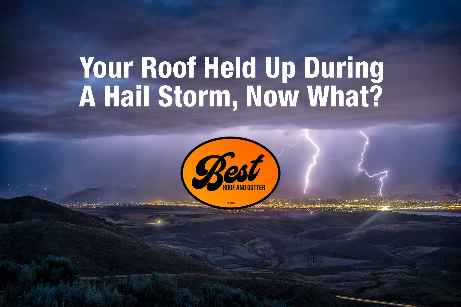 Your Roof Held Up During A Hail Storm, Now What?