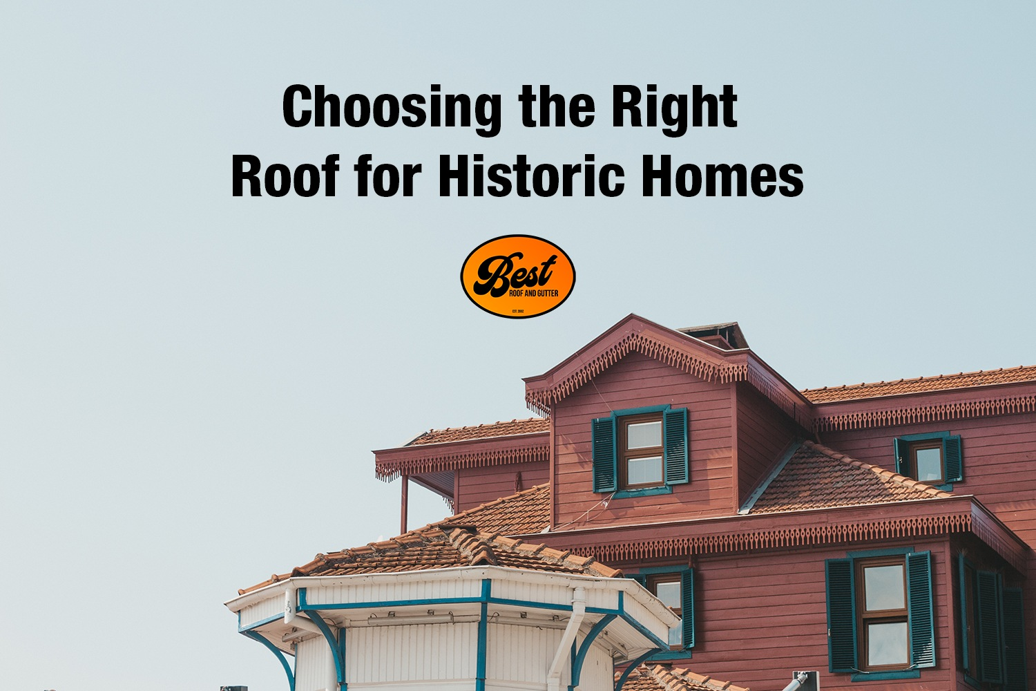 Choosing the Right Roof for Historic Homes