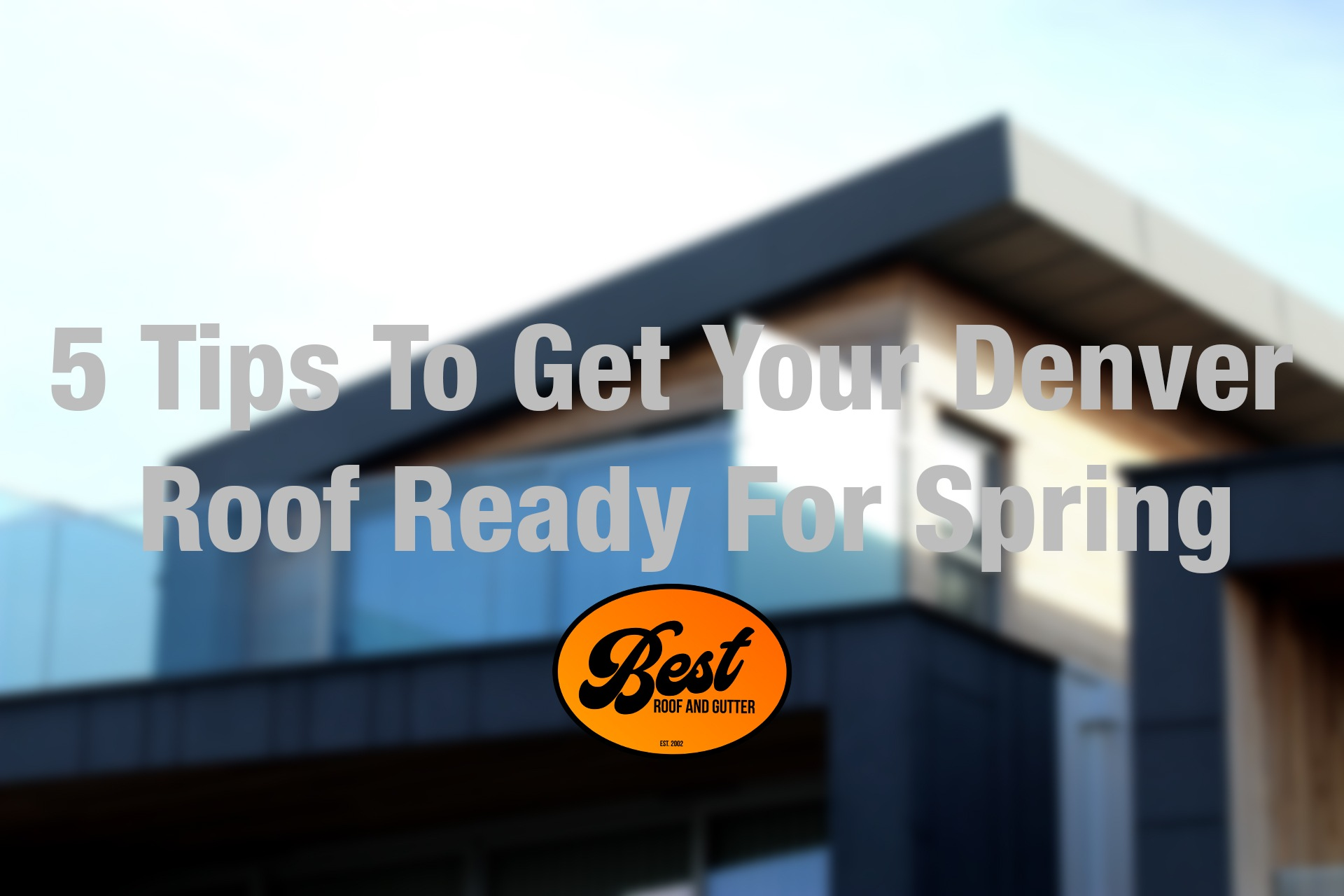 5 Tips To Get Your Denver Roof Ready For Spring