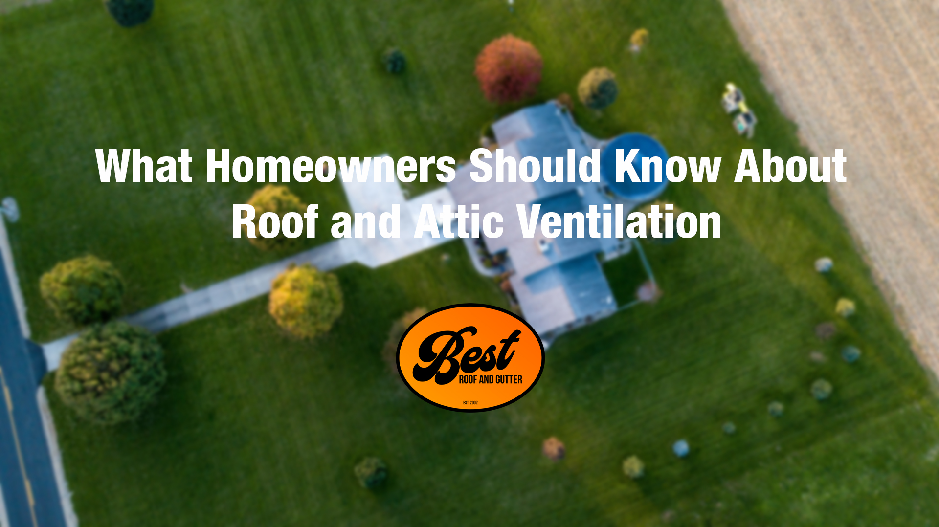 What Homeowners Should Know About Roof and Attic Ventilation